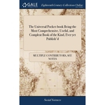 The Universal Pocket-book Being the Most Comprehensive, Use
