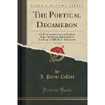 The Poetical Decameron, Vol. 2 Of 2